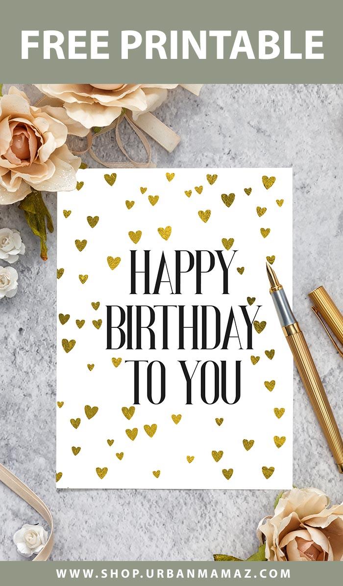 Happy Birthday To You Free Printable Birthday Cards Golden Hearts Urban Mamaz Shop